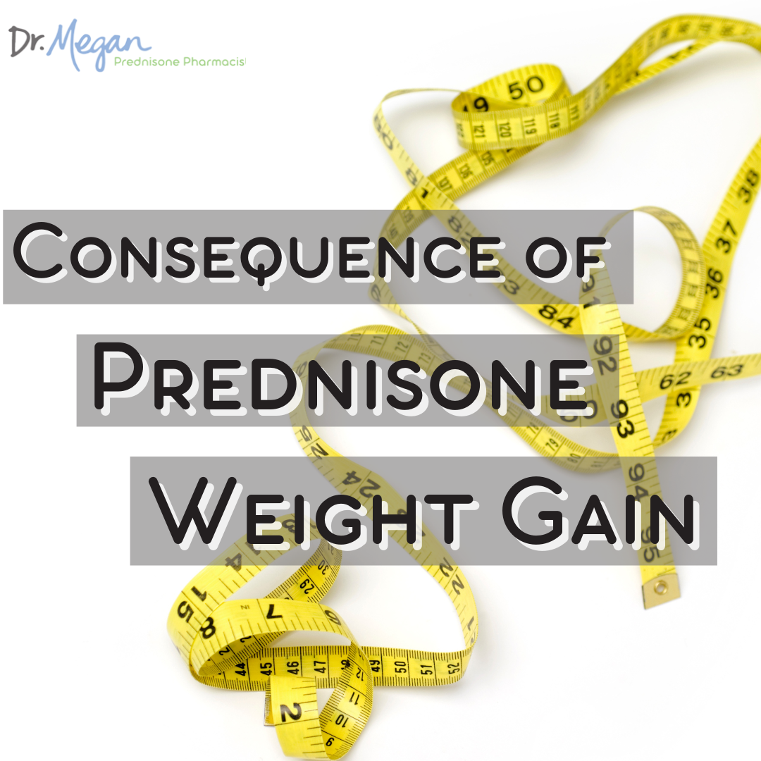 Consequences of Prednisone Weight Gain – Not Just the Belly!