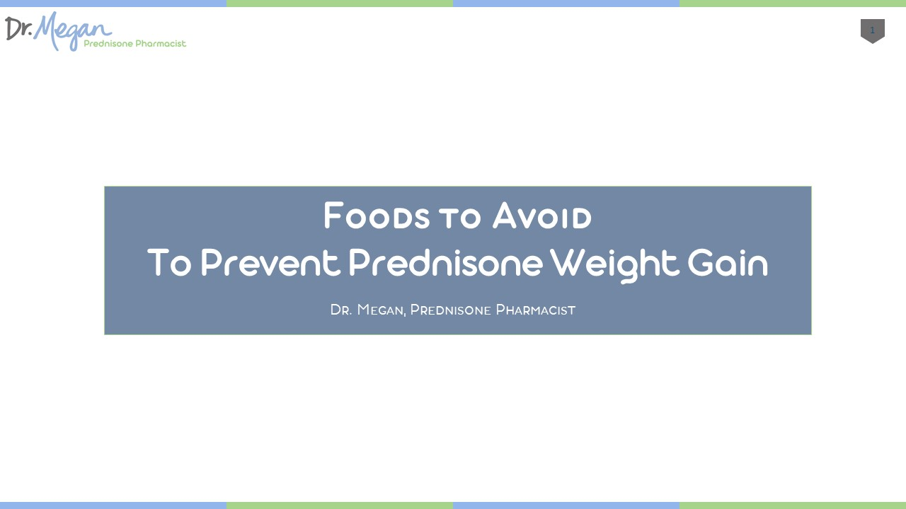 Foods to AVOID while on Prednisone