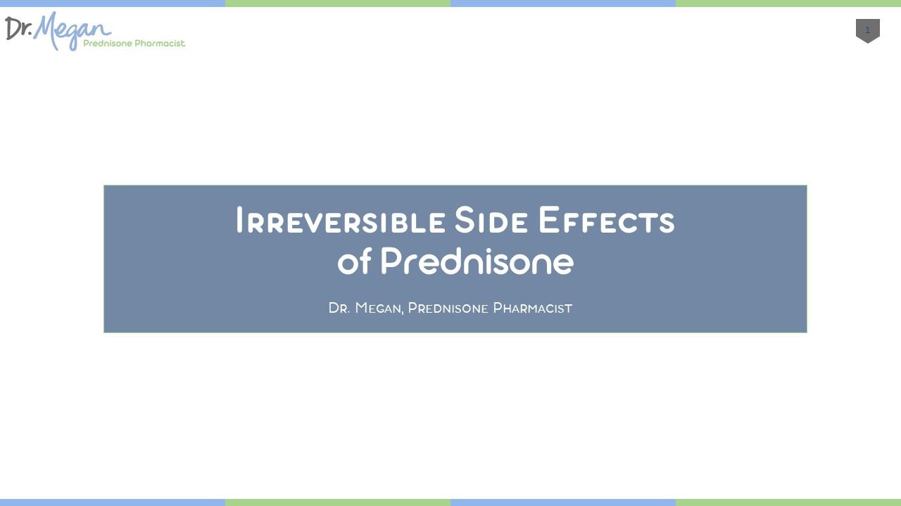 Irreversible Prednisone Side Effects