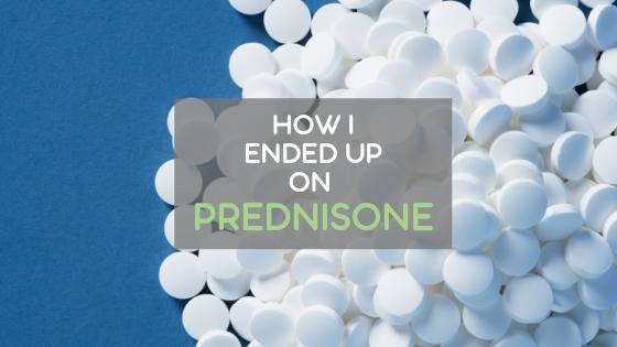 How I Ended Up on Prednisone – My ITP Story