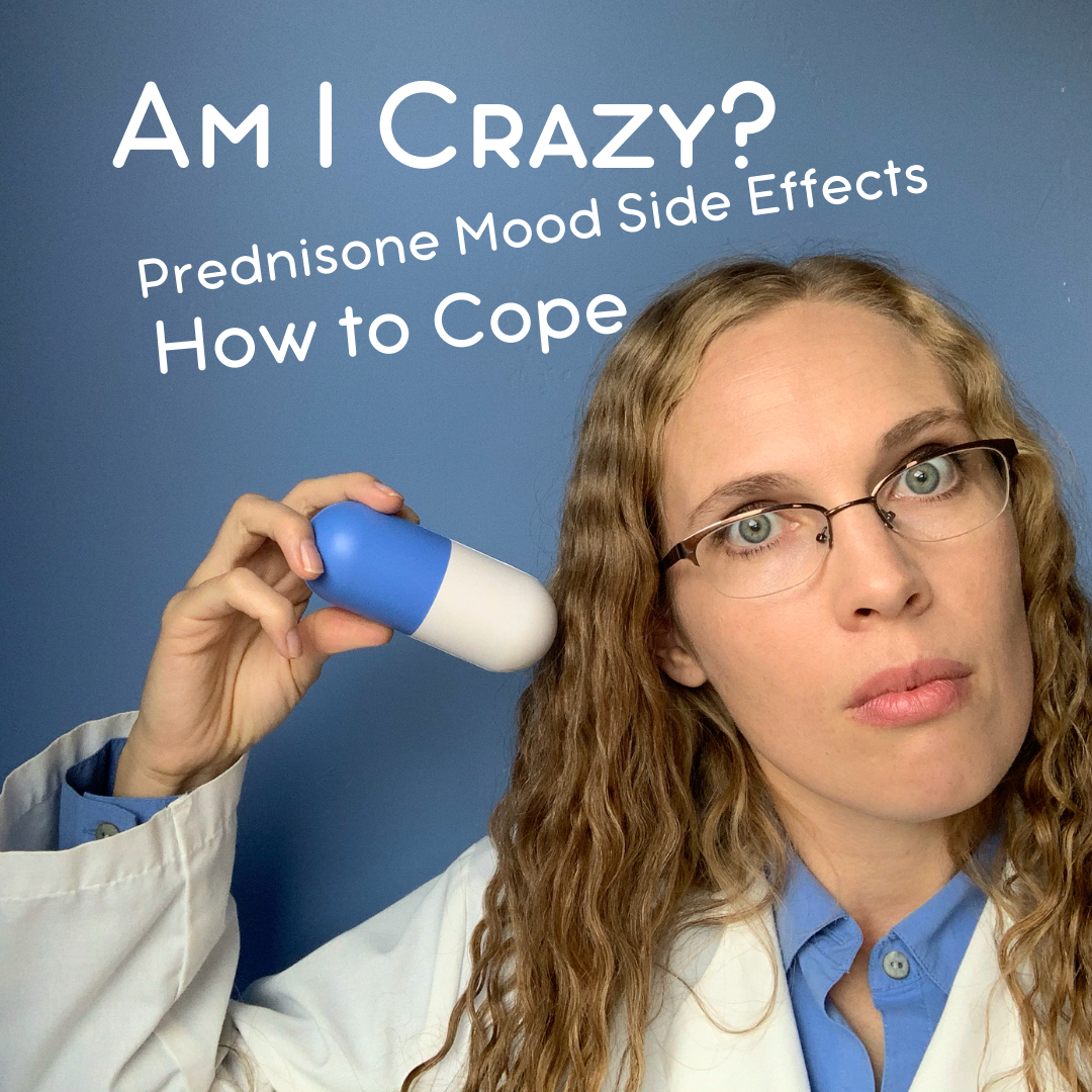 Am I Crazy? The Psychiatric Side Effects of Prednisone