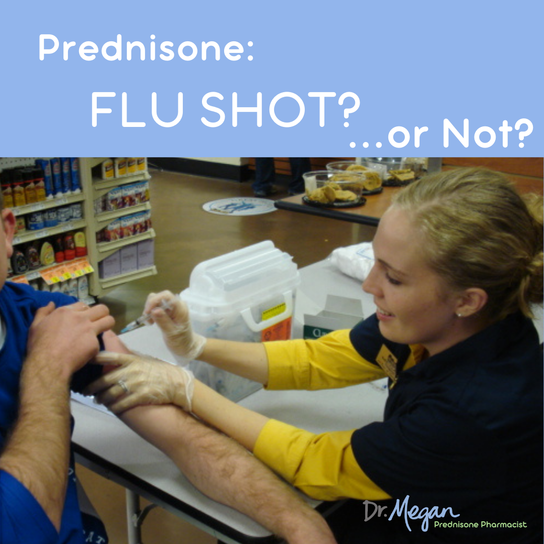 Prednisone: Flu shot or not?