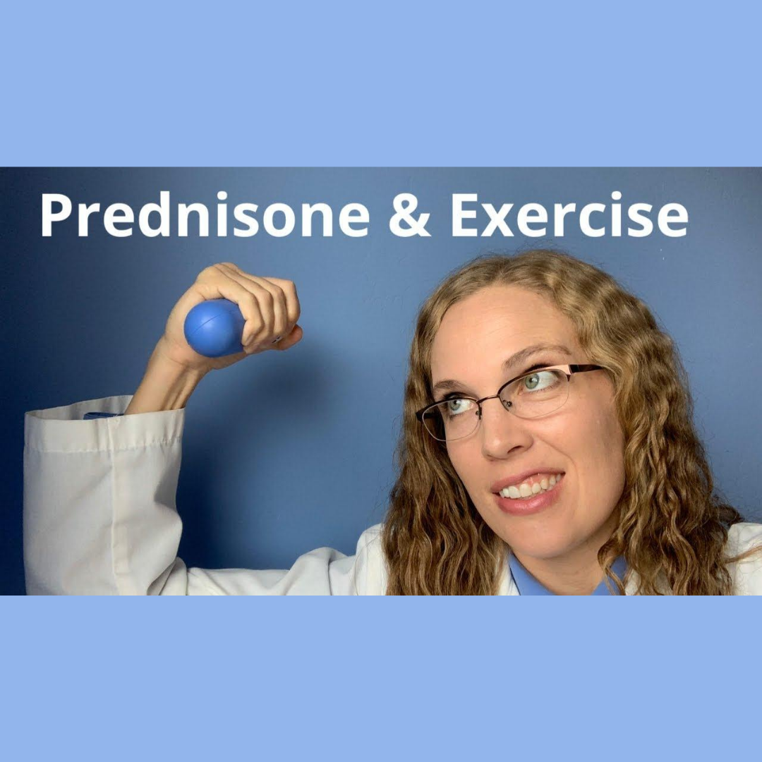 Exercise and Prednisone – Is it safe? What if I'm stuck in bed?