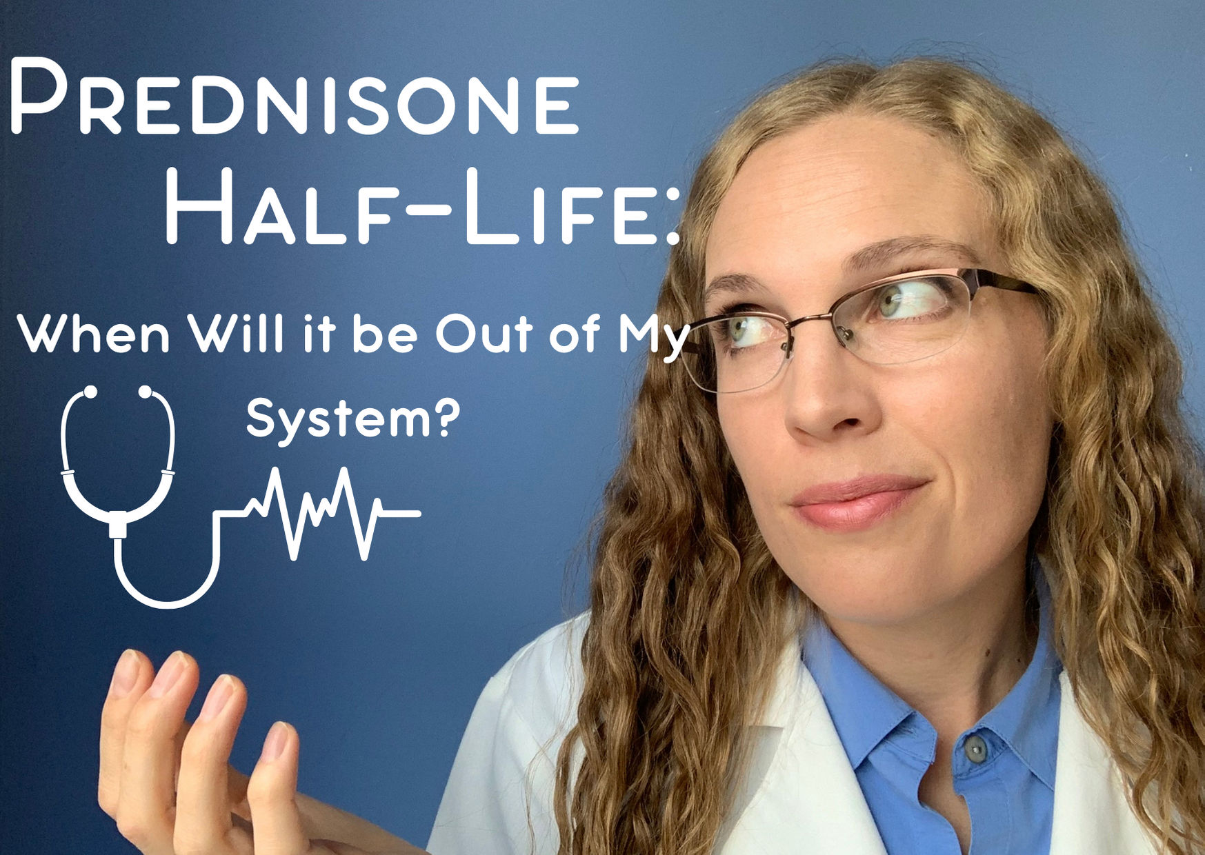 Prednisone Half-Life: When Will it Be Out of My System?