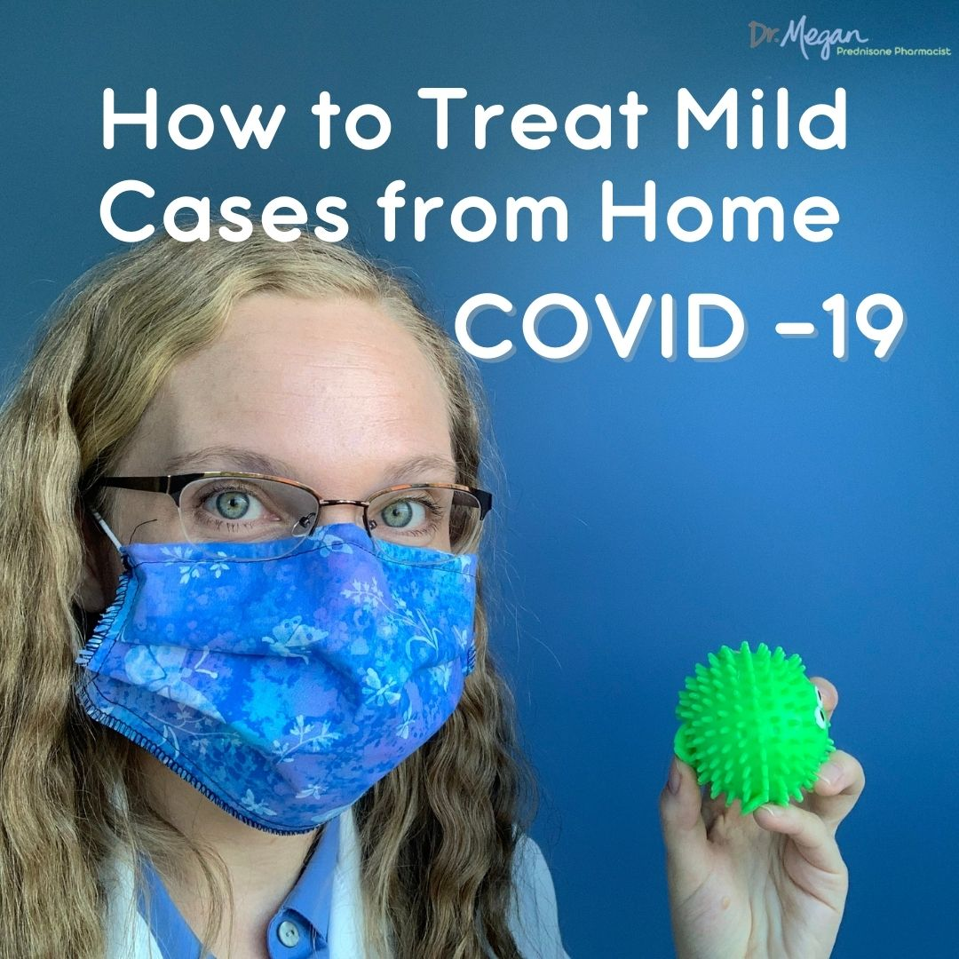 How To Treat Mild Coronavirus 🦠 From Home 🏡 – Especially for Prednisone 💊 Patients