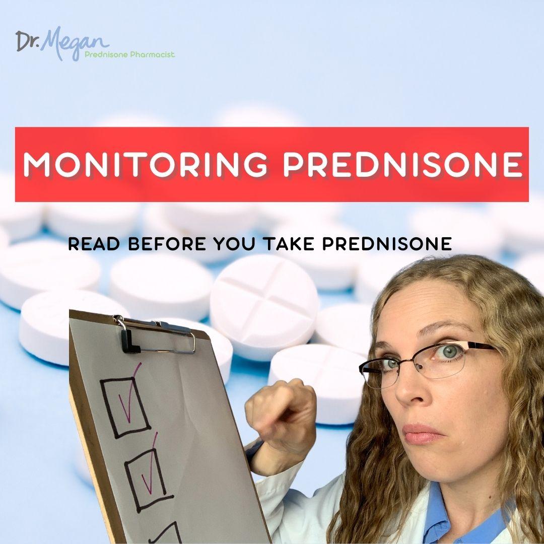 Prednisone Monitoring (Read this before you take Prednisone)