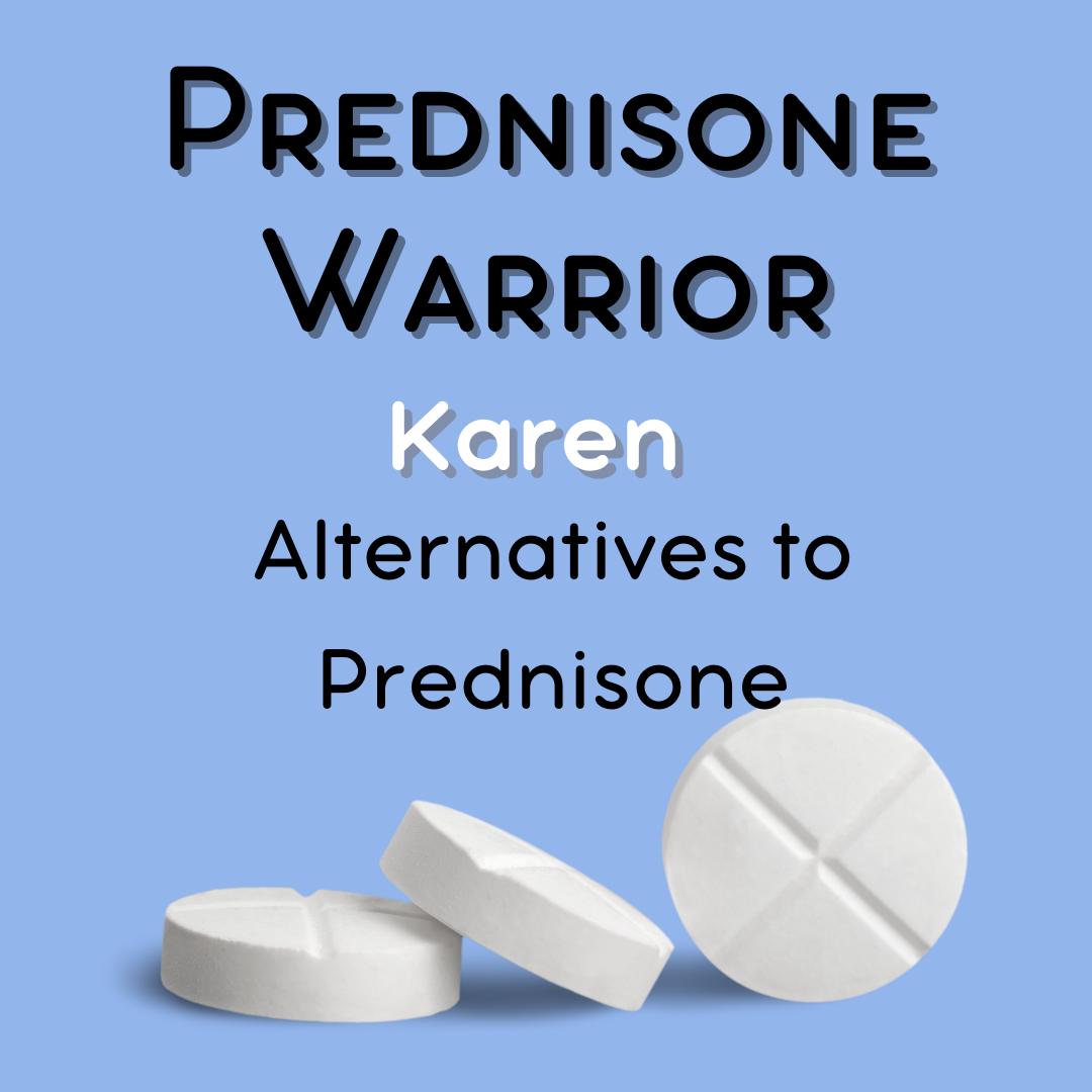 Alternatives to Prednisone – Karen